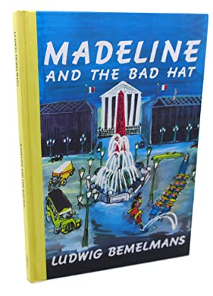 MADELINE AND THE BAD HAT: Ludwig Bemelmans