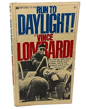 RUN TO DAYLIGHT!: Vince Lombardi