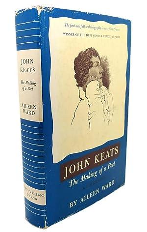 JOHN KEATS : The Making of a: Aileen Ward