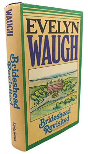 BRIDESHEAD REVISITED The Sacred and Profane Memories of Captain Charles Ryder: Evelyn Waugh