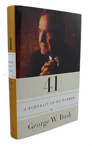 41 : A Portrait of My Father: George W. Bush