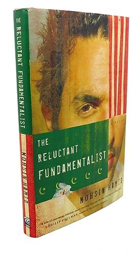 THE RELUCTANT FUNDAMENTALIST : A Novel: Mohsin Hamid
