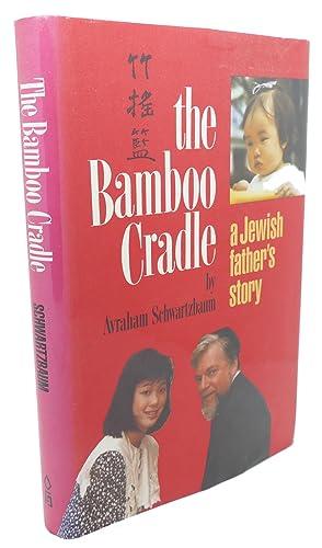 THE BAMBOO CRADLE : A Jewish Father's Story: Avraham Schwartzbaum