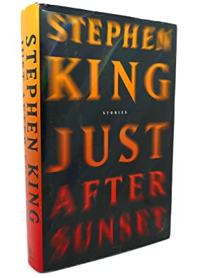JUST AFTER SUNSET : Stories: Stephen King