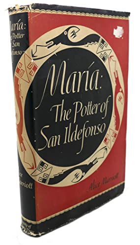 MARIA : The Potter of San Ildefonso: Alice Marriott