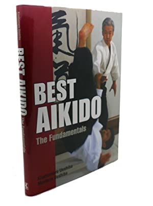 BEST AIKIDO : The Fundamentals: Kisshomaru Ueshiba, Moriteru