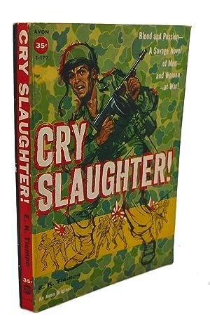 CRY SLAUGHTER!: E. K. Tiempo