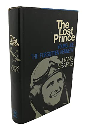 THE LOST PRINCE : Young Joe, the: Hank Searls