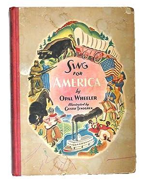 SING FOR AMERICA: Opal Wheeler, Gustaf