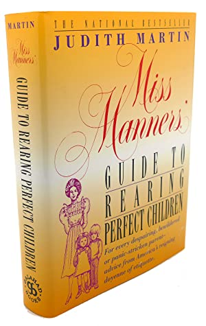 MISS MANNERS' GUIDE TO REARING PERFECT CHILDREN;: Judith Martin, Gloria