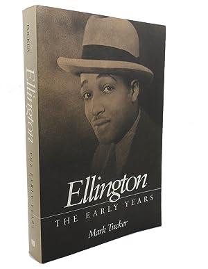 ELLINGTON : The Early Years: Mark Tucker