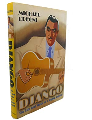 DJANGO : The Life and Music of a Gypsy Legend: Michael Dregni