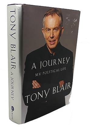 A JOURNEY : My Political Life: Tony Blair
