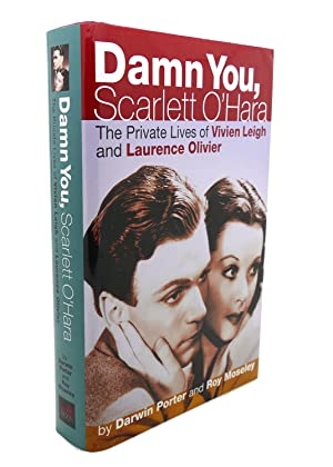 DAMN YOU, SCARLETT O'HARA : The Private Lives of Vivien Leigh and Laurence Olivier: Darwin ...