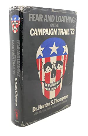 FEAR AND LOATHING ON THE CAMPAIGN TRAIL: Hunter S. Thompson,