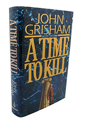 A TIME TO KILL: John Grisham
