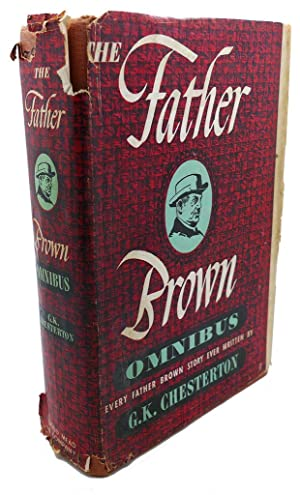 THE FATHER BROWN OMNIBUS: G. K. Chesterton