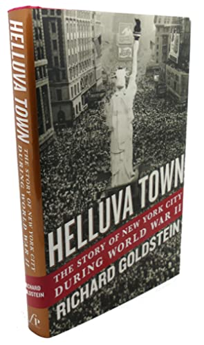Helluva Town: The Story of New York City During World War II