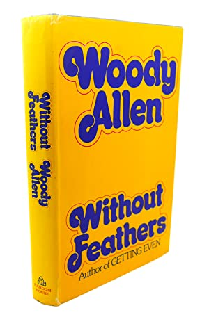 WITHOUT FEATHERS: Woody Allen