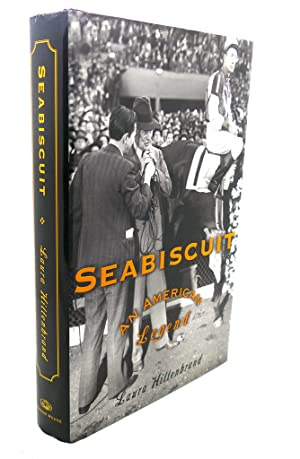 SEABISCUIT : An American Legend: Laura Hillenbrand
