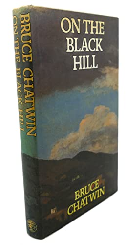 ON THE BLACK HILL: Bruce Chatwin