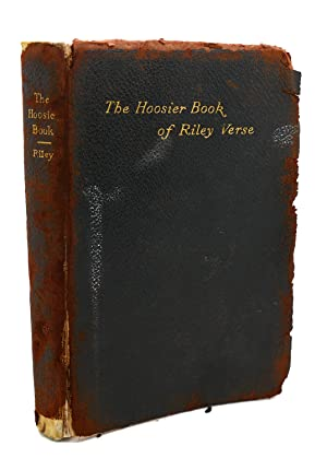 THE HOOSIER BOOK OF RILEY VERSE: James Whitcomb Riley
