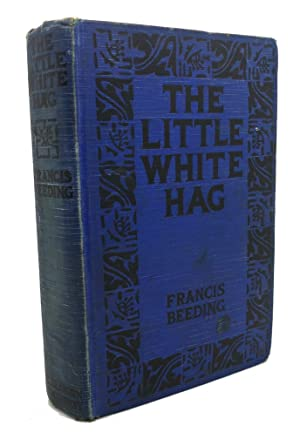 THE LITTLE WHITE HAG: Francis Beeding