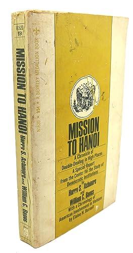 MISSION TO HANOI: Harry S. Ashmore, William C. Baggs