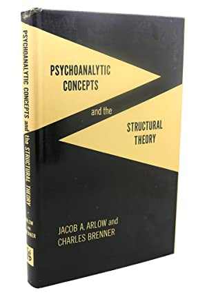 PSYCHOANALYTIC CONCEPTS AND THE STRUCTURAL THEORY: Jacob A. Arlow,