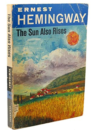 the sun also rises by ernest hemingway essay View hemingway's the sun also rises research papers on academiaedu for free.