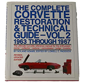 THE COMPLETE CORVETTE RESTORATION AND TECHNICAL GUIDE,: Noland Adams