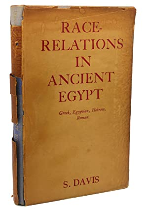 RACE - RELATIONS IN ANCIENT EGYPT : S. Davis