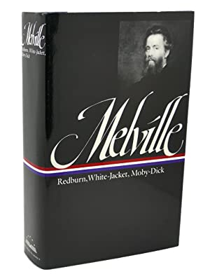 HERMAN MELVILLE : Redburn, White-Jacket, Moby-Dick: Herman Melville, George
