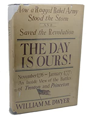 THE DAY IS OURS : How a: William Dwyer