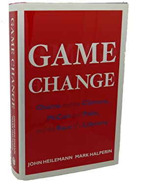 GAME CHANGE : Obama and the Clintons,: John Heilemann &
