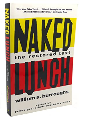 Naked Lunch: The Restored Text: William S. Burroughs