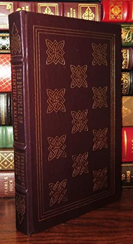 THE PRINCIPLES OF SCIENTIFIC MANAGEMENT Easton Press: Taylor, Frederick Winslow