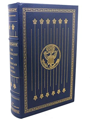 THE FEDERALIST AMERICAN STATE PAPERS Franklin Library: Alexander Hamilton, James