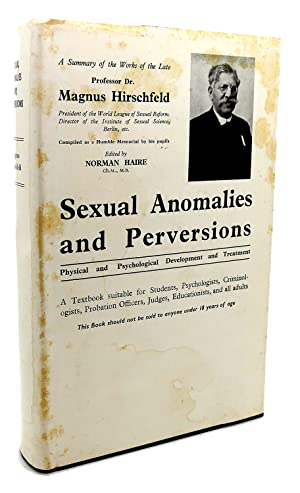SEXUAL ANOMALIES AND PERVERSIONS : A Summary: Norman Haire