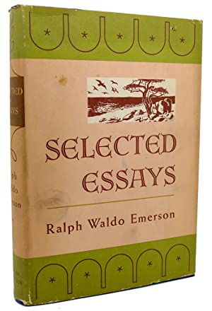 SELECTED ESSAYS: Ralph Waldo Emerson