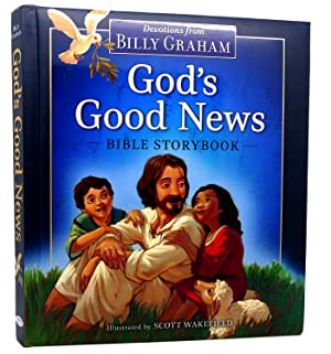 GOD'S GOOD NEWS BIBLE STORYBOOK: Billy Graham