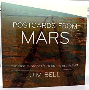 POSTCARDS FROM MARS The First Photographer on: Jim Bell