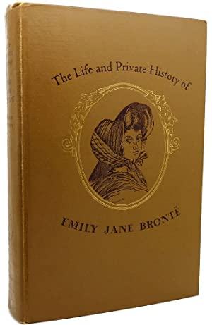 THE LIFE AND PRIVATE HISTORY OF EMILY JANE BRONTE: Romer Wilson