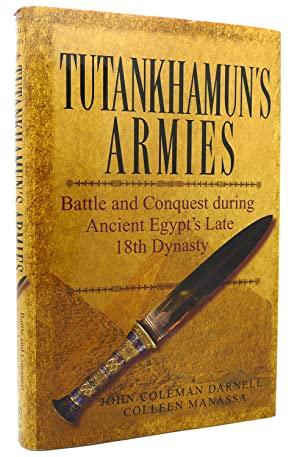 TUTANKHAMUN'S ARMIES Battle and Conquest During Ancient: John Coleman Darnell