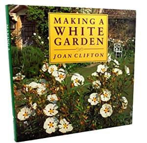 MAKING A WHITE GARDEN: Joan Clifton