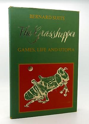 THE GRASSHOPPER Games, Life, and Utopia: Bernard Herbert Suits