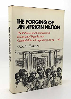 THE FORGING OF AN AFRICAN NATION The: G. S. K.