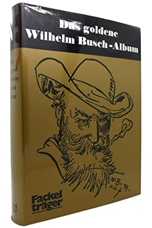 DAS GOLDENE WILHELM-BUSCH-ALBUM. T. 1 + 2.: Wilhelm Busch (Autor)