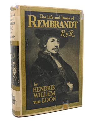 rvr being an account of the last years and the death of one rembrandt harmenszoon van rijn a painter and etcher of some renown