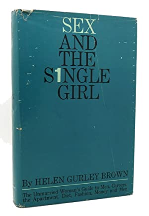 SEX AND THE SINGLE GIRL: Helen Gurley Brown